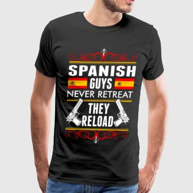 Reloading Spanish Guys Never Retreat They Reload - Men's Premium T-Shirt