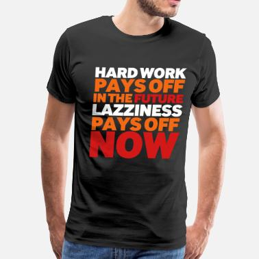 Hardworking Hardwork - Men's Premium T-Shirt