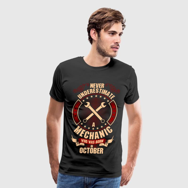 Never Underestimate A Mechanic Who Was Born In - Men's Premium T-Shirt