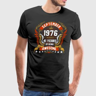 September 1976 41 Years Of Being Awesome - Men's Premium T-Shirt