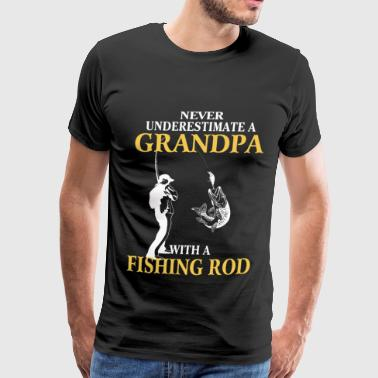 Pussy Fishing Grandpa with a fishing rod - Never underestimate - Men's Premium T-Shirt