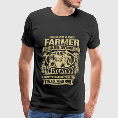 Farming - Because I don't mind hard work - Men's Premium T-Shirt