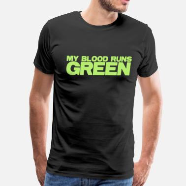 Blood Runs MY blood runs green - Men's Premium T-Shirt