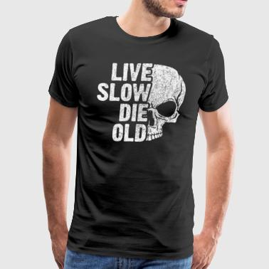 live slow - die old - Men's Premium T-Shirt
