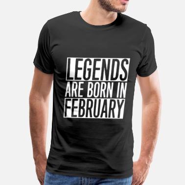 c5b830544 legends- legends are born in february - Men's Premium T-Shirt
