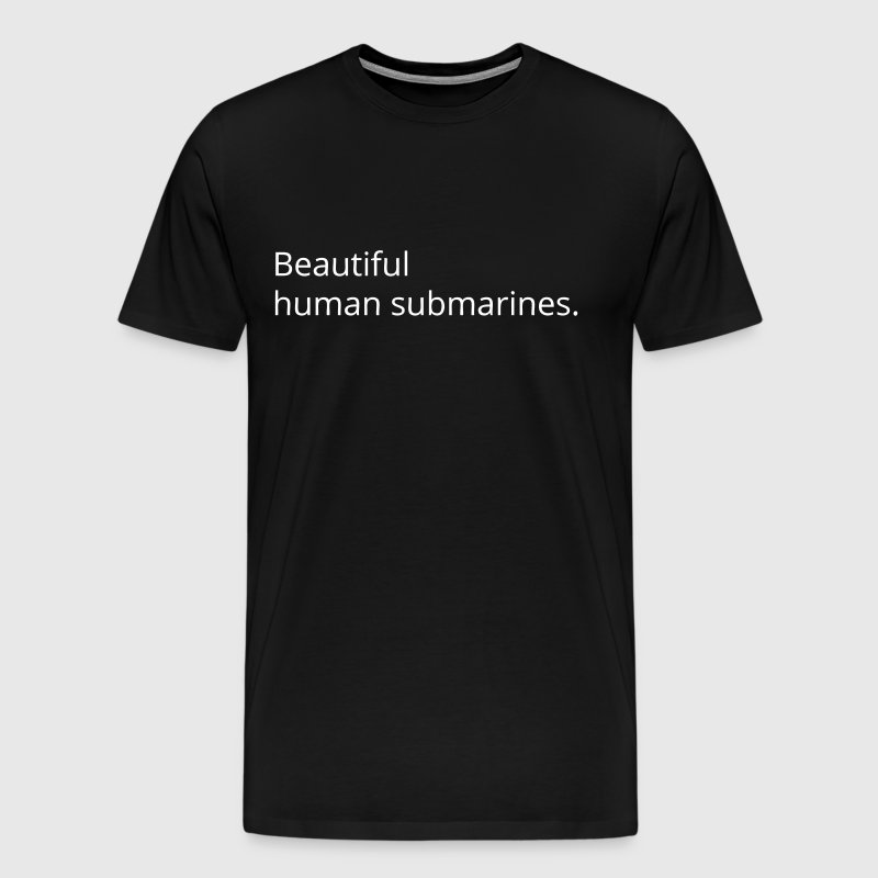 Human Submarine - Men's Premium T-Shirt