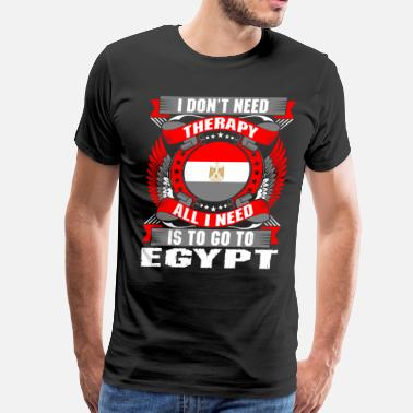 Dont Need Therapy I Dont Need ThI Dont Need Therapy All I Need Is To - Men's Premium T-Shirt