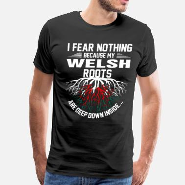 Welsh Roots Welsh Roots Are Deep Down Inside - Men's Premium T-Shirt