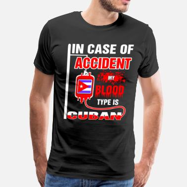 Cuban My Blood Type is Cuban - Men's Premium T-Shirt