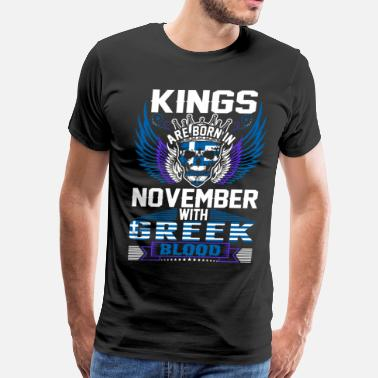 Blood Of Greek Kings Are Born In November With Greek Blood - Men's Premium T-Shirt