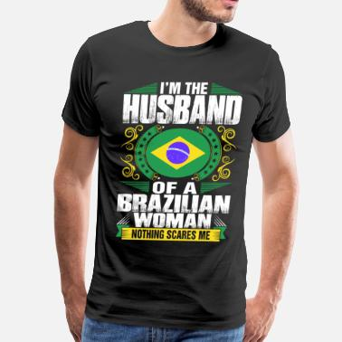 Brazilian Im Brazilian Woman Husband - Men's Premium T-Shirt