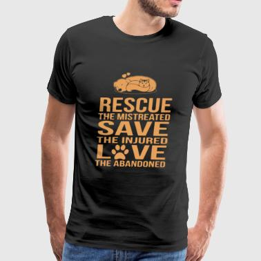 Rescue And Love The Abandoned Shirt - Men's Premium T-Shirt