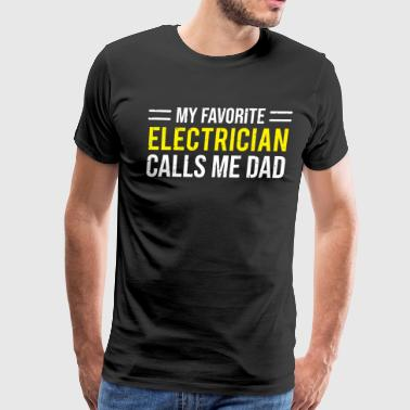 My Favorite Electrician Cute Dad Father T-Shirt - Men's Premium T-Shirt
