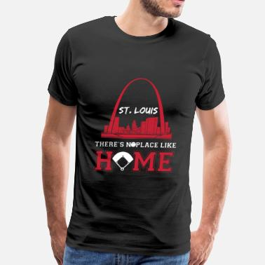 St Louis Arch St. Louis - There's no place like home awesome tee - Men's Premium T-Shirt