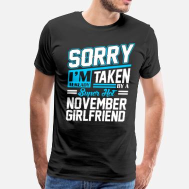 November Girlfriend Sorry Im Already Taken By A Super Hot October Boyf - Men's Premium T-Shirt