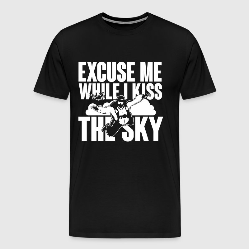 skydiving: excuse me while I kiss the sky - Men's Premium T-Shirt