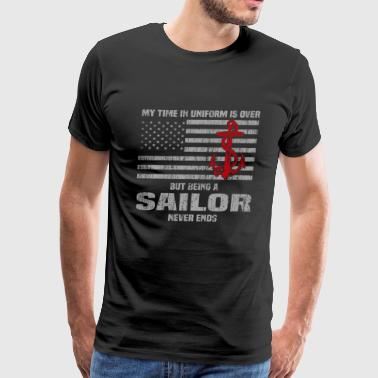 Retired Sailor Sailor - My time in Uniform is over retired tee - Men's Premium T-Shirt