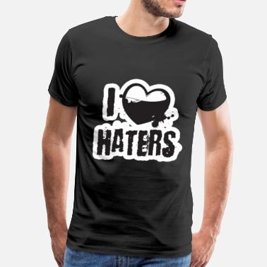 I Love Haters I Love Haters - Men's Premium T-Shirt