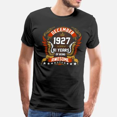91 Anniversary Dec 1927 91 Years Awesome - Men's Premium T-Shirt