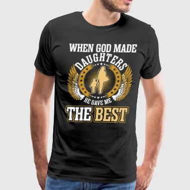 When God Made Daughters The Best - Men's Premium T-Shirt