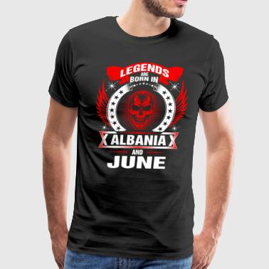 Legends are born in Albania and June - Men's Premium T-Shirt