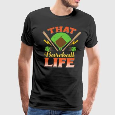 That Baseball Life - Men's Premium T-Shirt