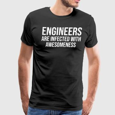 Engineers Infected Awesomeness Engineering T-shirt - Men's Premium T-Shirt