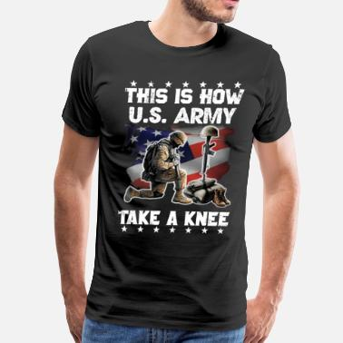 Take A Knee this how US army take knee - Men's Premium T-Shirt
