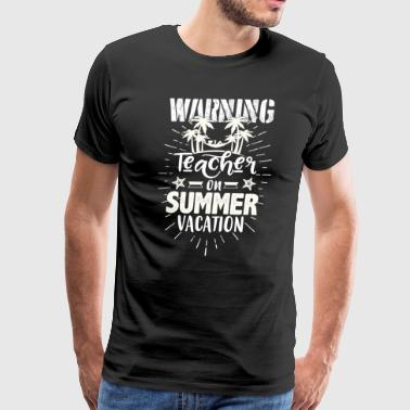warning teacher on summer vacation - Men's Premium T-Shirt
