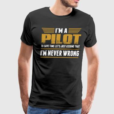 Im The Pilot Im A Pilot - Men's Premium T-Shirt