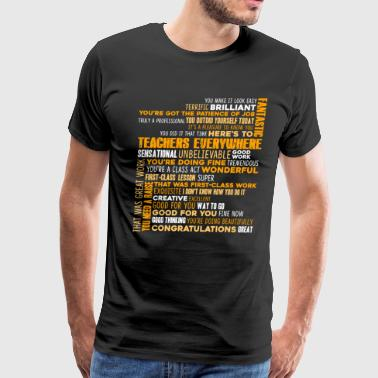 GREAT TEACHERS WORD SHIRT - Men's Premium T-Shirt