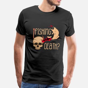 Muskie Fishing - Fishing or death t-shirt - Men's Premium T-Shirt