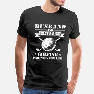 Golfing Partners Husband And Wife Golfing Partners - Men's Premium T-Shirt