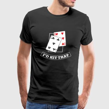 I d hit that poker gambling - Men's Premium T-Shirt