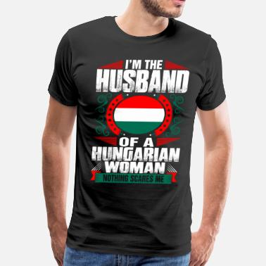 Hungarian Woman Im Hungarian Woman Husband - Men's Premium T-Shirt