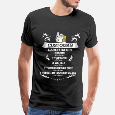 Custodian Janitor Custodian-Custodian labor rates t-shirt - Men's Premium T-Shirt