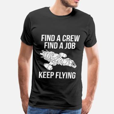 Find Job Serenity - Find a crew find a job keep flying tee - Men's Premium T-Shirt