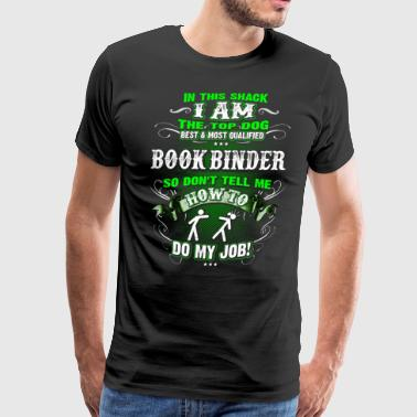 Shirts for Men, Job Shirt Bookbinder - Men's Premium T-Shirt