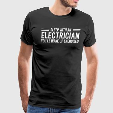Sleep With An Electrician Energized Funny T-shirt - Men's Premium T-Shirt