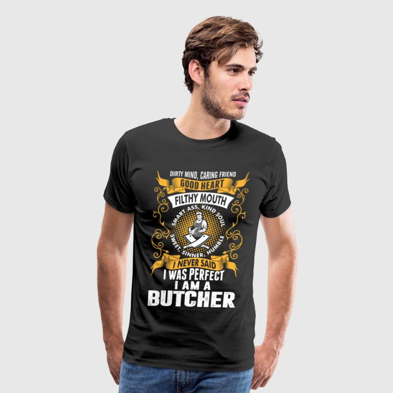 I Was Perfect I Am A Butcher - Men's Premium T-Shirt