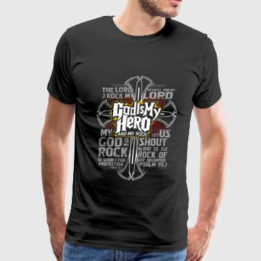 God is my hero and my rock awesome t-shirt - Men's Premium T-Shirt