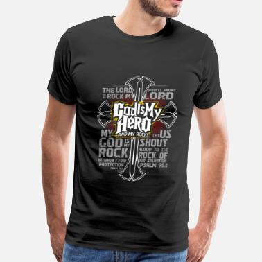 Christian Rock God is my hero and my rock awesome t-shirt - Men's Premium T-Shirt
