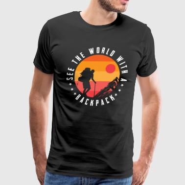See the world with a backpack Hiking Hiker - Men's Premium T-Shirt