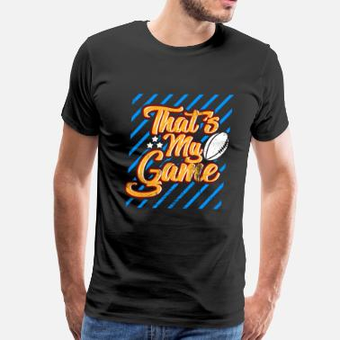The World Ends With You That's my game American Football Love Tight End - Men's Premium T-Shirt