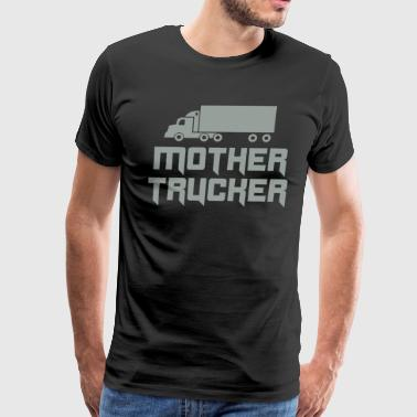 Mother Trucker - Men's Premium T-Shirt