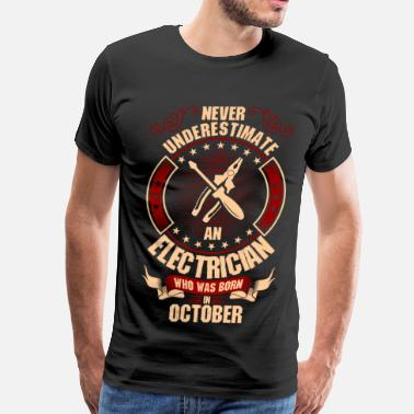 Electrical Engineer Never Underestimate An Electrician Who Was Born In - Men's Premium T-Shirt