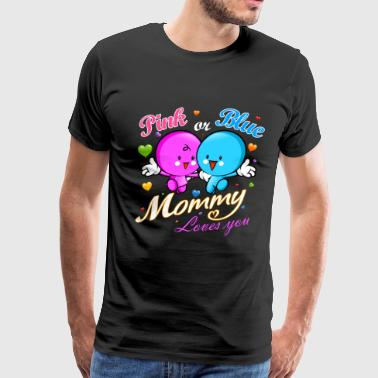 He For She Pink or blue mommy loves you - Men's Premium T-Shirt