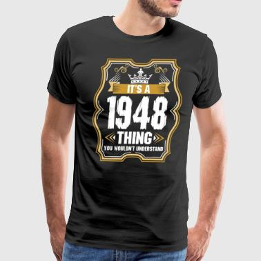 Its A 1948 Thing - Men's Premium T-Shirt