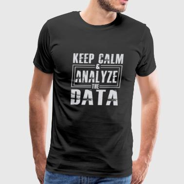 Keep Calm Analyze Data T-shirt - Men's Premium T-Shirt