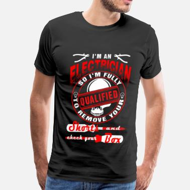 Foreman Electrician - I'm an electrician so I'm fully - Men's Premium T-Shirt